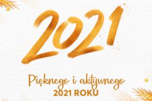 Pięknego iaktywnego 2021 roku