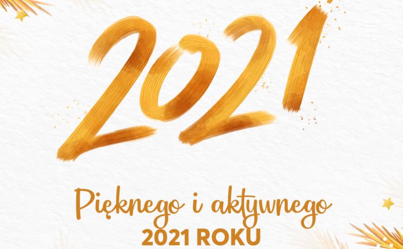 Pięknego iaktywnego 2021 roku!